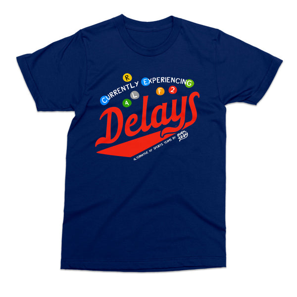 Currently Experiencing Delays Tee