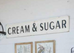 Cream & Sugar Sign