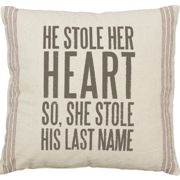 He Stole Her Heart Pillow