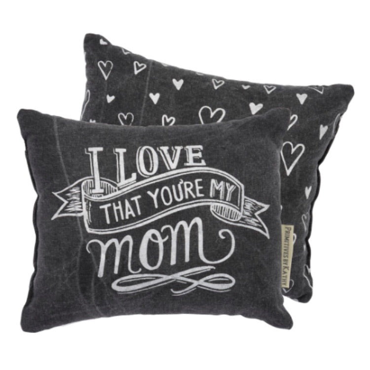 I Love That You're My Mom Pillow