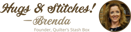 Brenda Wolfensberger, Founder, Quilter's Stash Box