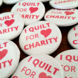I Quilt for Charity Button - Set of 60