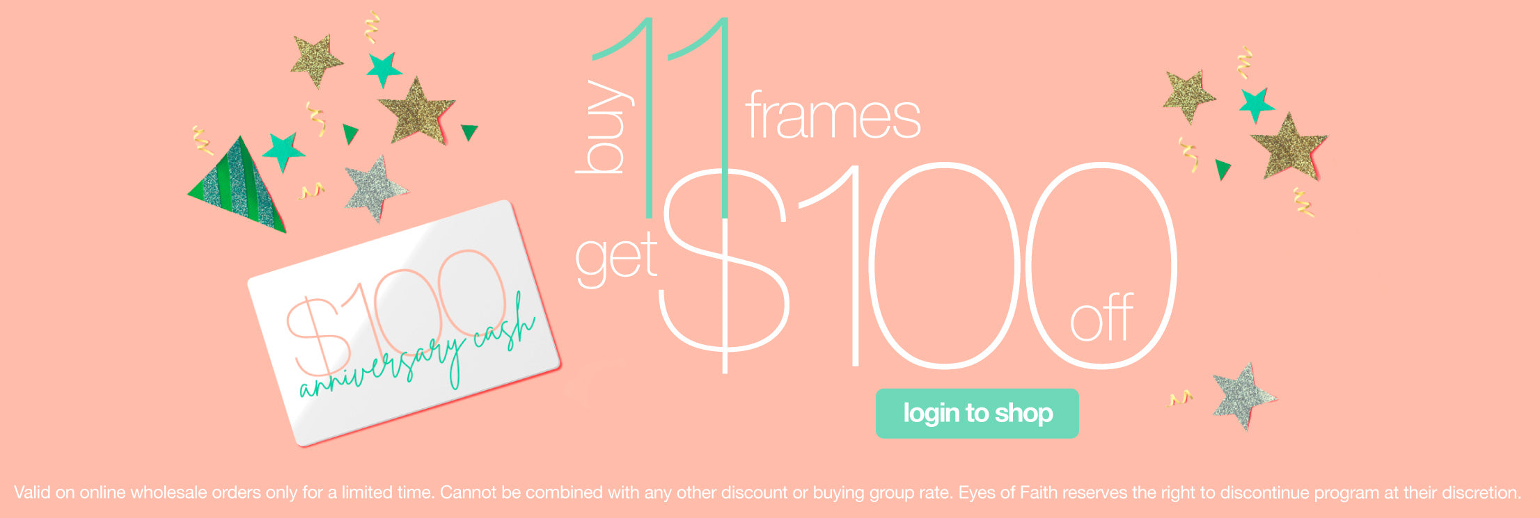 Buy 11 frames, get $100 Anniversary Cash instantly