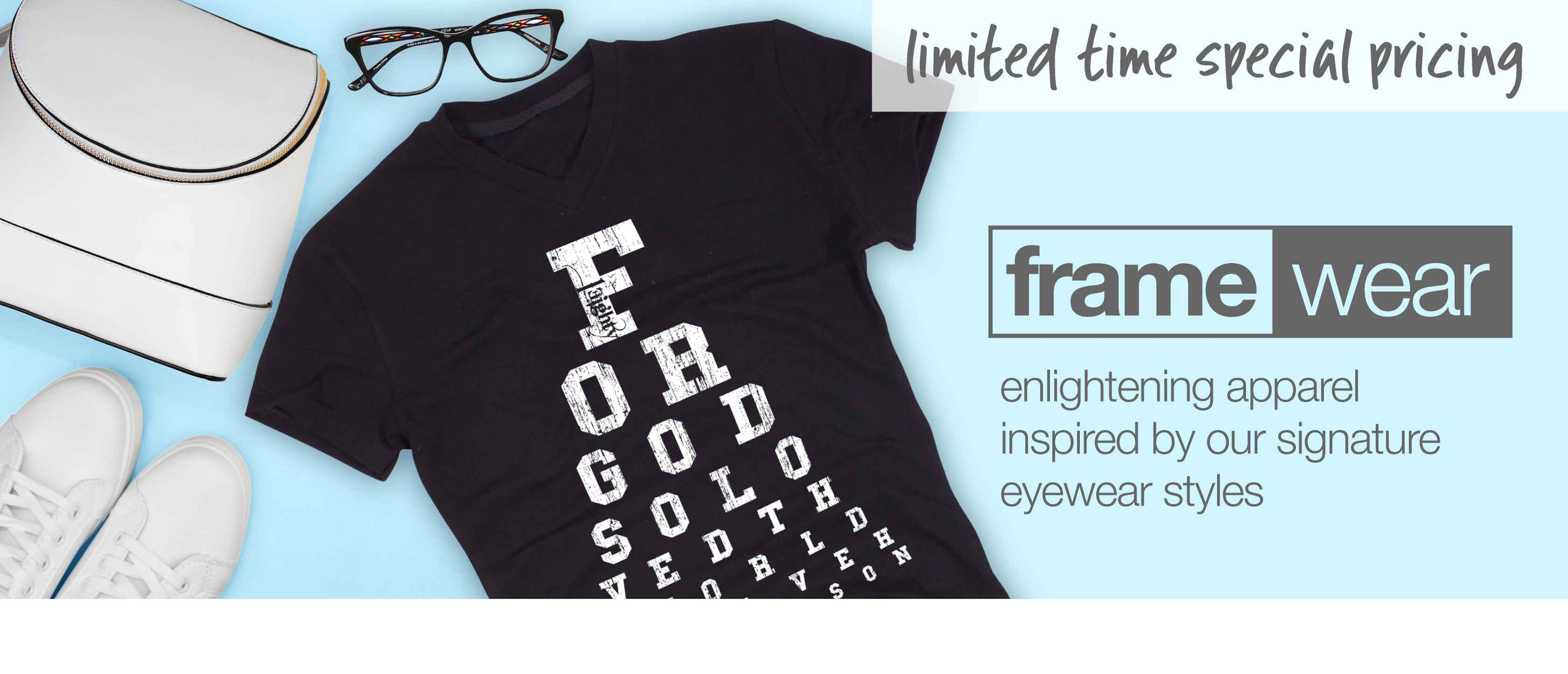Limited Time Special Pricing on FrameWear Eyes of Faith Apparel