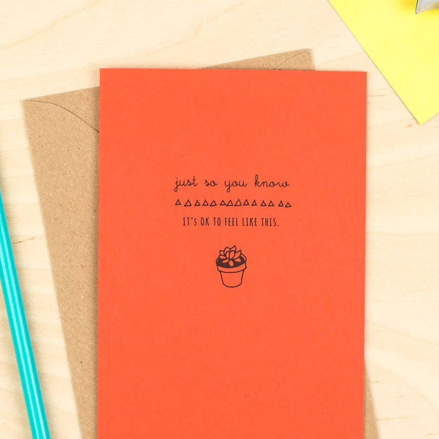 It's OK to Feel Like This Card -  - Delightful Note