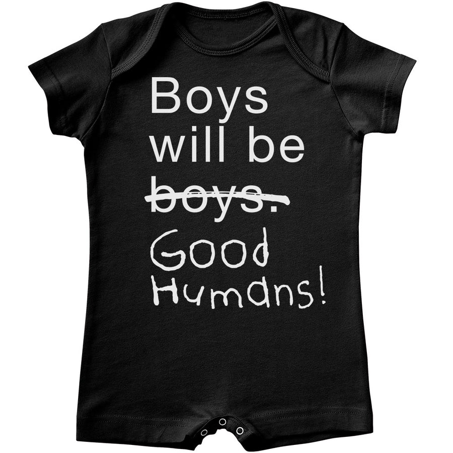 Boys Will Be Good Humans (TM) Baby Shorty Romper