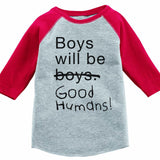 Boys Will Be Good Humans Kids Baseball Tee
