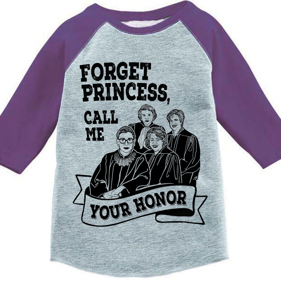 Forget Princess, Call Me Your Honor Kids Baseball Tee