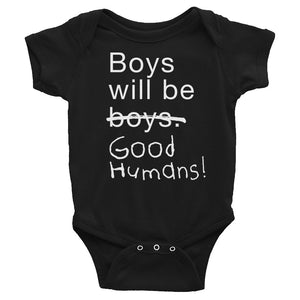 Boys Will Be Good Humans Baby Onesie
