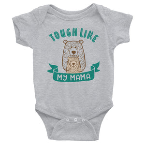 Tough Like My Mama Baby Onesie