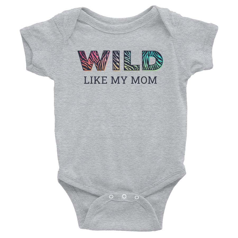 Wild Like My Mom Baby Onesie