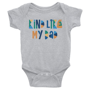 Kind Like My Dad Baby Onesie