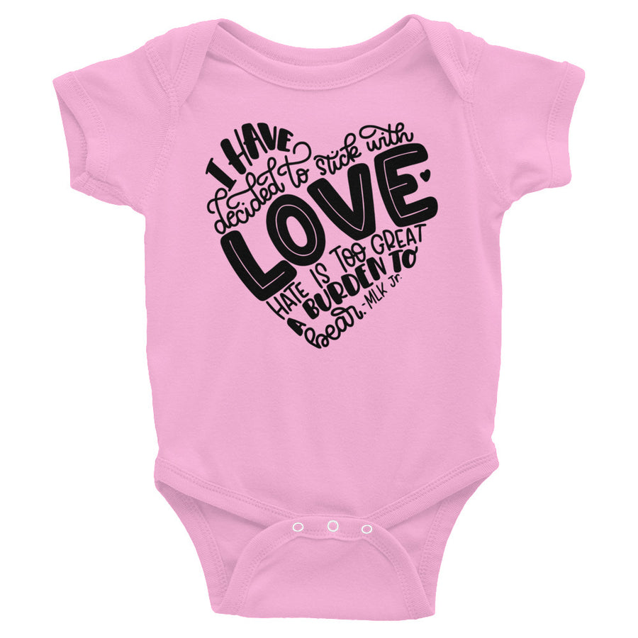 I Have Decided To Stick With Love Baby Onesie