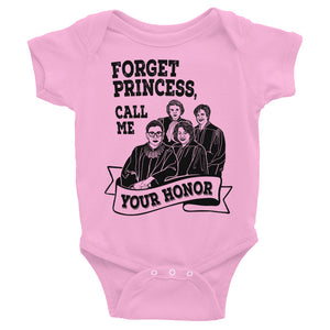 Forget Princess, Call Me Your Honor Baby Onesie