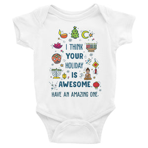 I Think Your Holiday Is Awesome (Have An Amazing One) Baby Onesie