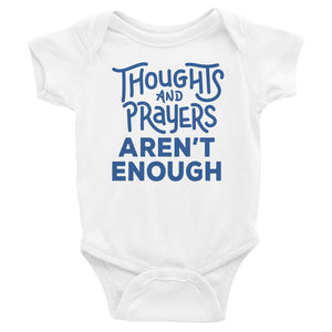 Thoughts and Prayers Aren't Enough Baby Onesie