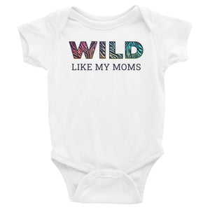 Wild Like My Moms Baby Onesie