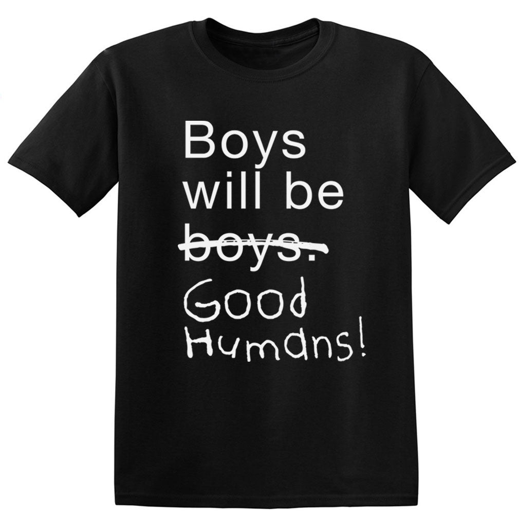 e38a0c78813 Boys Will Be Good Humans (TM) Baby   Kids T-Shirt - Free to Be Kids