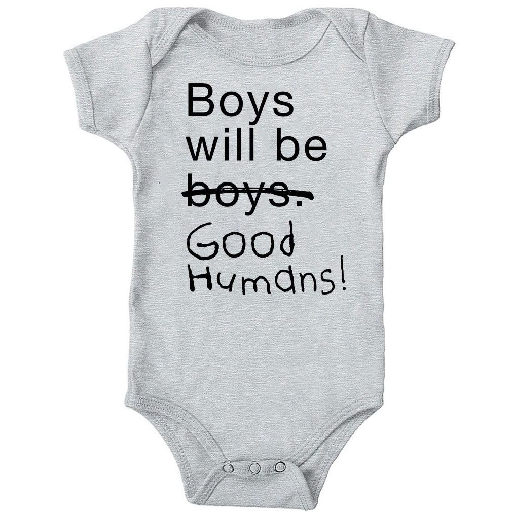 6dafdf274 Boys Will Be Good Humans (TM) Baby Onesie - Free to Be Kids