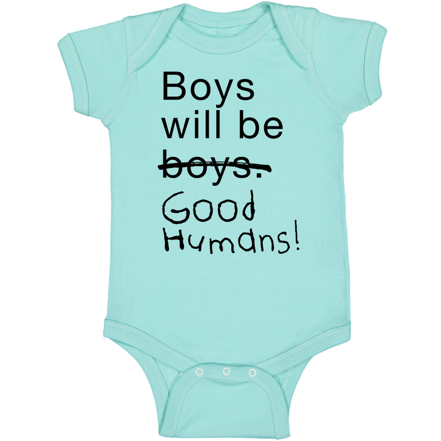 Boys Will Be Good Humans (TM) Baby Onesie