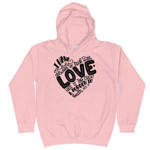 I Have Decided To Stick With Love Kids Hoodie