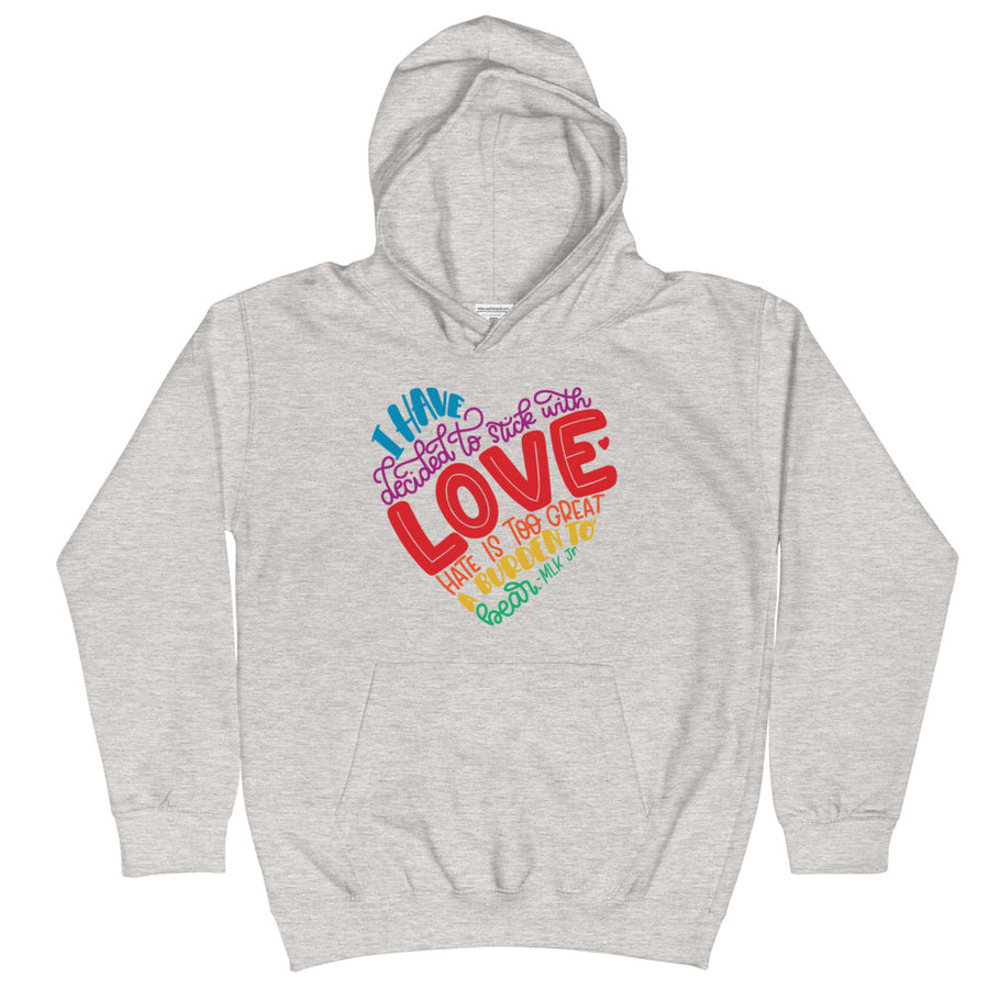 I Have Decided To Stick With Love (Rainbow Edition) Kids Hoodie