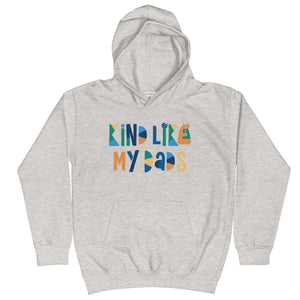 Kind Like My Dads Kids Hoodie