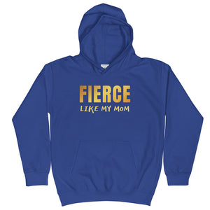 Fierce Like My Mom Kids Hoodie