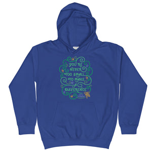 You're Never Too Small To Make A Difference Kids Hoodie