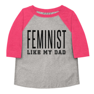 Feminist Like My Dad Toddler Baseball Tee