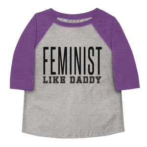 Feminist Like Daddy Toddler Baseball Tee