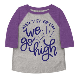 When They Go Low We Go High Toddler Baseball Tee