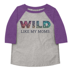 Wild Like My Moms Toddler Baseball Tee