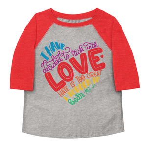 I Have Decided To Stick With Love (Rainbow Edition) Toddler Baseball Tee