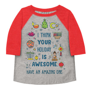 I Think Your Holiday Is Awesome (Have An Amazing One) Toddler Baseball Tee