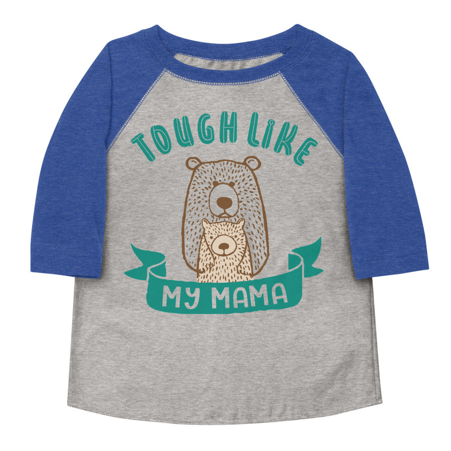 Tough Like My Mama Toddler Baseball Tee