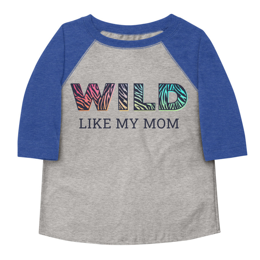 Wild Like My Mom Toddler Baseball Tee