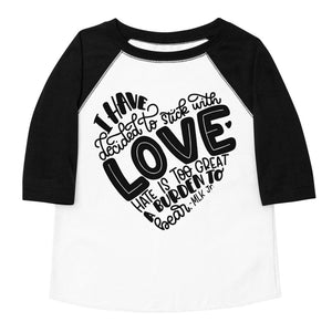 I Have Decided To Stick With Love Toddler Baseball Tee