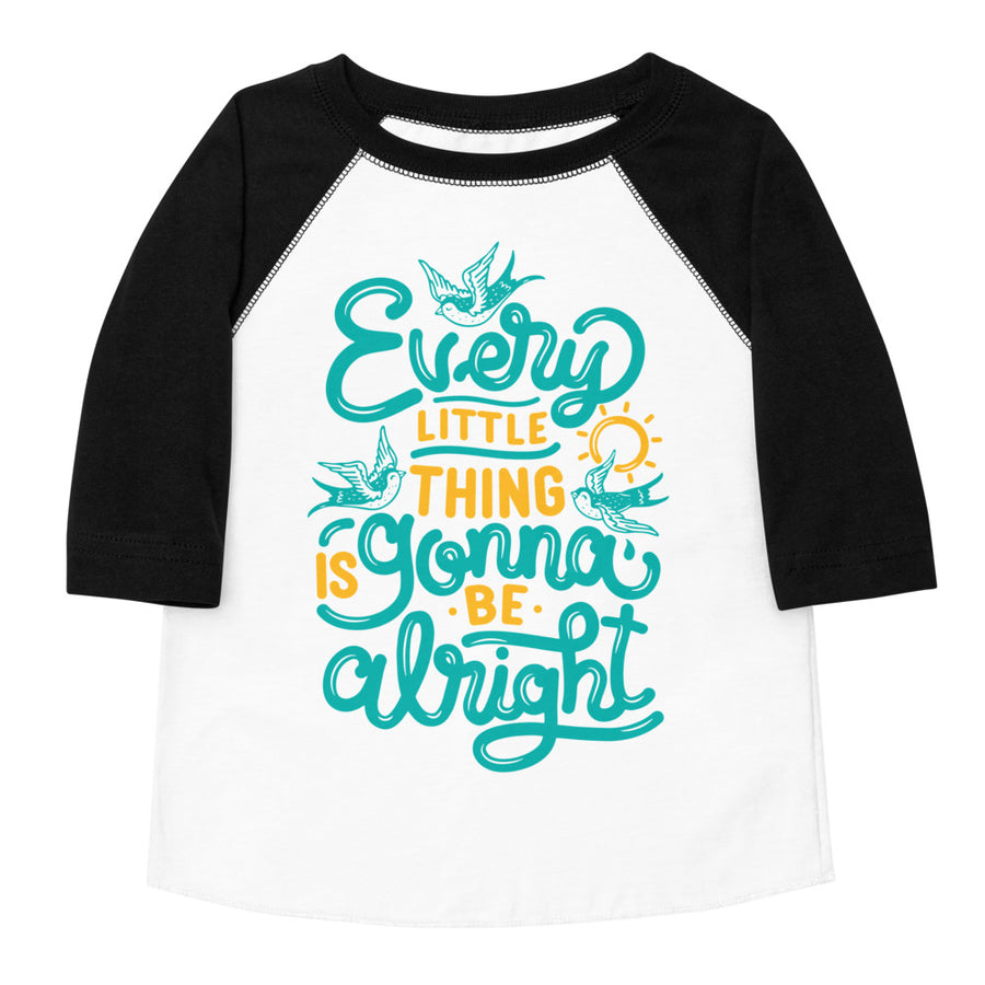 Every Little Thing Is Gonna Be Alright Toddler Baseball Tee