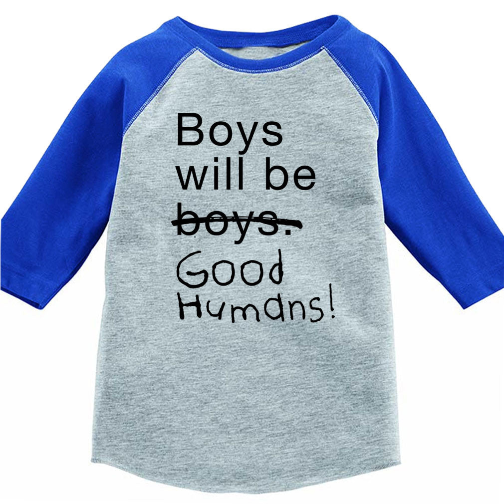 6c27bed1 Boys Will Be Good Humans (TM) Kids Baseball Tee - Free to Be Kids