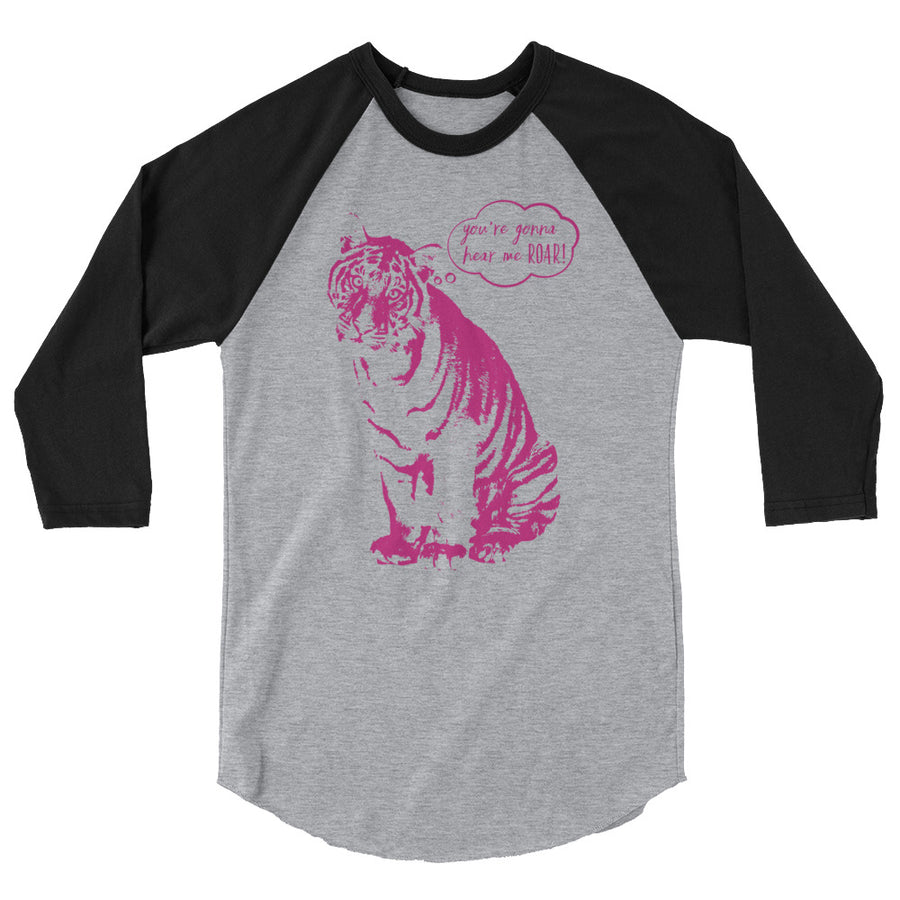 You're Gonna Hear Me Roar Teen/Grownup Baseball Tee