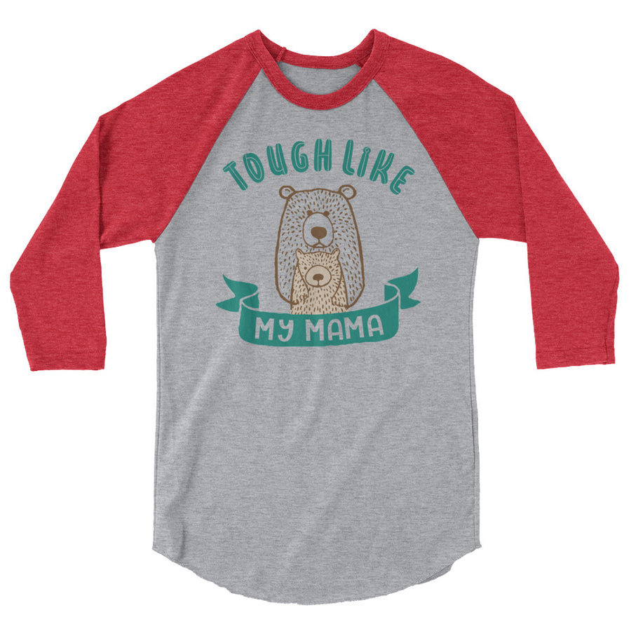 Tough Like My Mama Teen/Grownup Baseball Tee