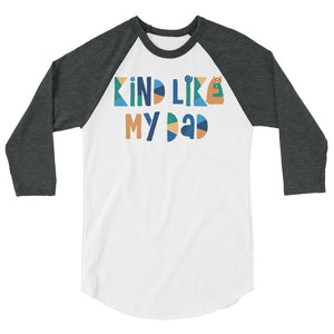 Kind Like My Dad Teen/Grownup Baseball Tee