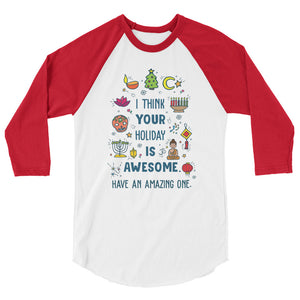 I Think Your Holiday Is Awesome (Have An Amazing One) Teen/Grownup Baseball Tee