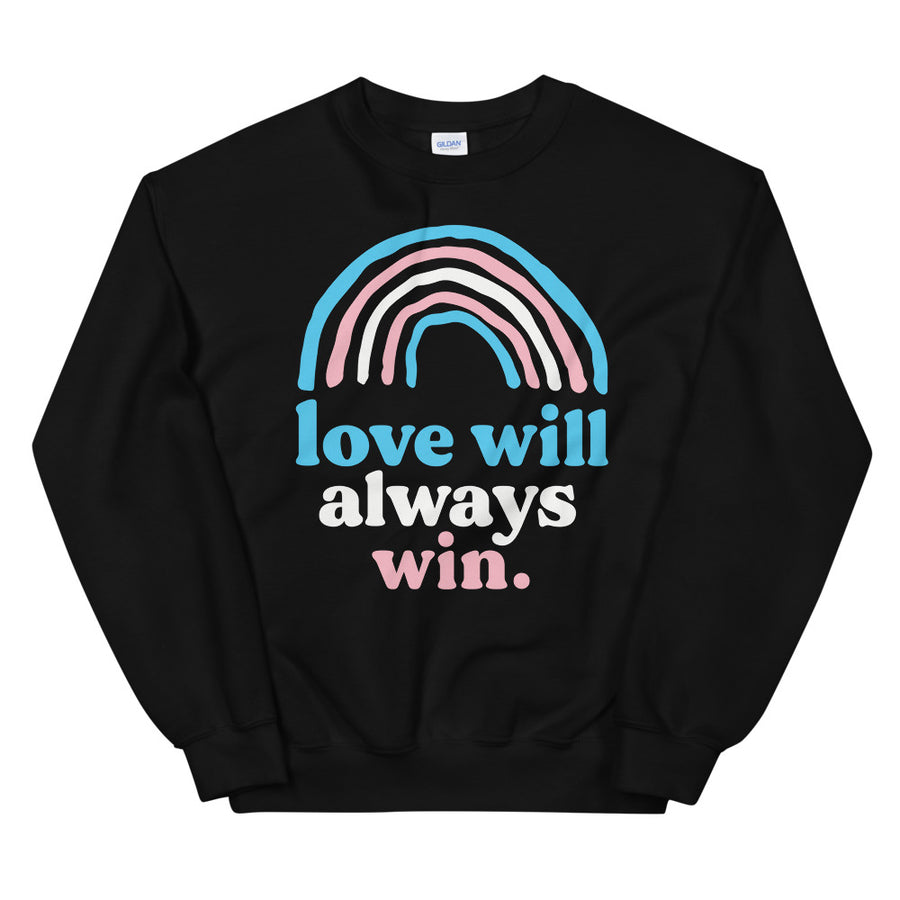 Love Will Always Win Trans Pride Flag Teen/Grownup Sweatshirt