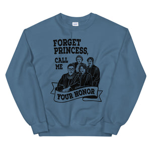 Forget Princess, Call Me Your Honor Teen/Grownup Sweatshirt