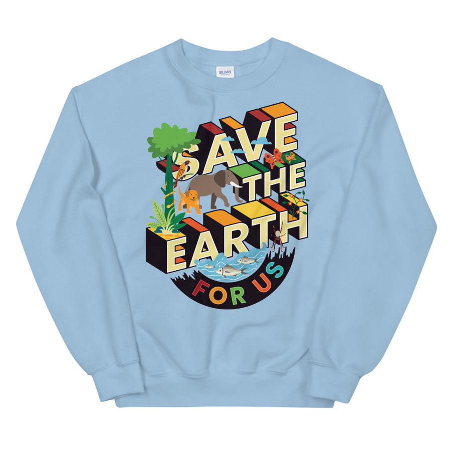 Save The Earth For Us Teen/Grownup Sweatshirt