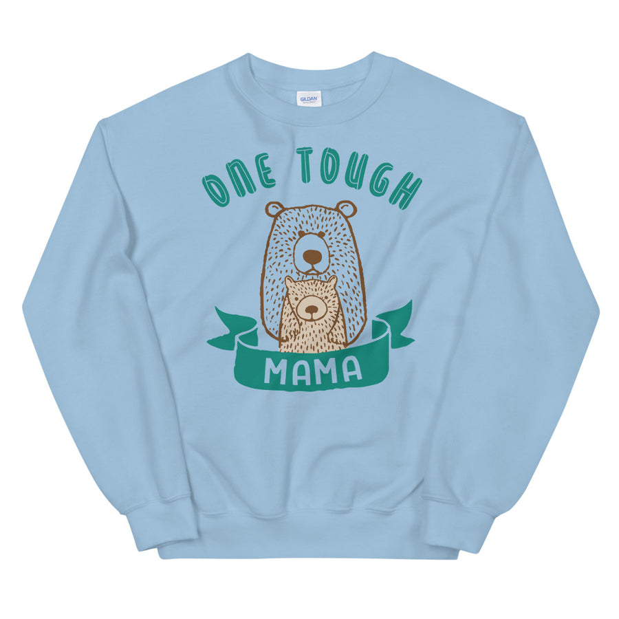 One Tough Mama Teen/Grownup Sweatshirt