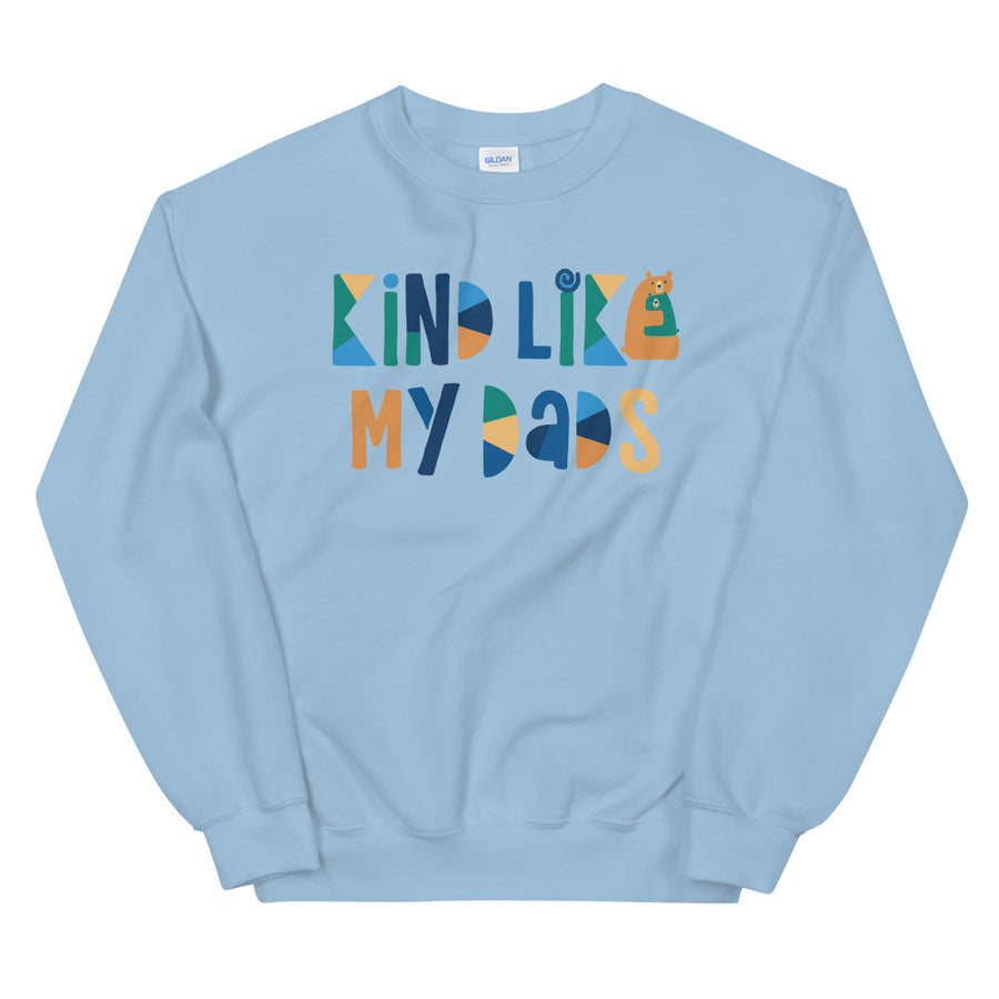 Kind Like My Dads Teen/Grownup Sweatshirt