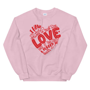I Have Decided To Stick With Love Valentine's Day Edition Teen/Grownup Sweatshirt